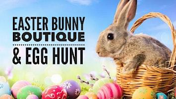 Easter Bunny Boutique & Egg Hunt