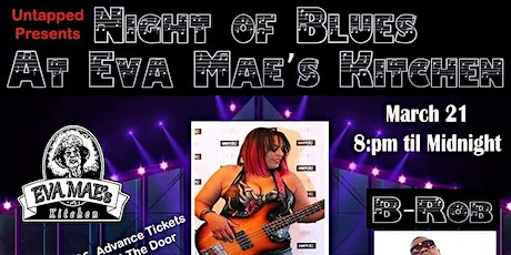 UNTAPPED PRESENTS: A NIGHT OF BLUES @ EVA MAE'S THE BACKYARD tickets