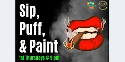 Sip, Puff & Paint - FIRST THURSDAYS