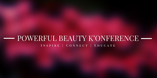 Powerful Beauty K'onference !