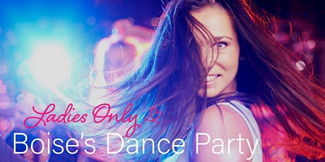 Boise's Dance Party (Ladies Only!) - 80's Theme tickets