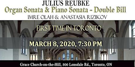 REUBKE ORGAN & PIANO SONATA - Double Bill - Imre Olah & Anastasia Rizikov tickets