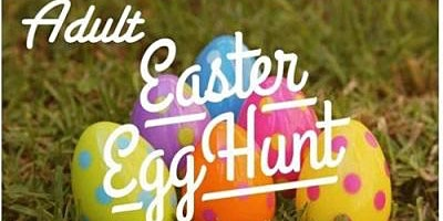Adult Easter Egg Hunt - 4th Heat 8:30pm
