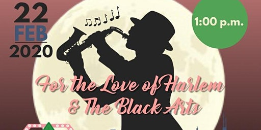 For The Love of Harlem and Black Arts
