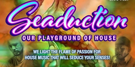 'SEADUCTION' OUR PLAYGROUND OF HOUSE-PRE PARTY TO KINKY MALINKY  tickets