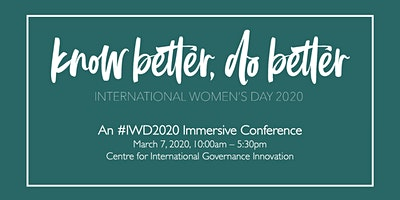 Know Better, Do Better: International Women's Day 2020 Immersive Conference