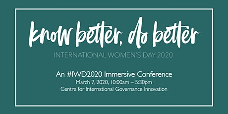 Know Better, Do Better: International Women's Day 2020 Immersive Conference tickets