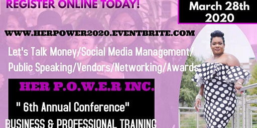 HER POWER INC 6TH ANNUAL CONFERENCE