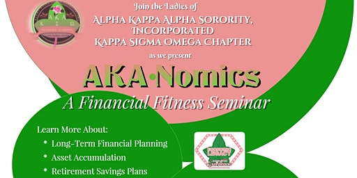 AKA-Nomics: A Financial Fitness Seminar