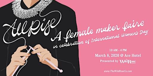 All Rise Female Maker Faire