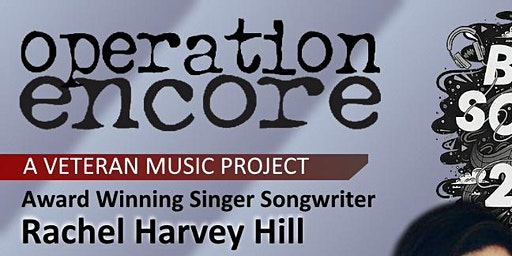 Operation Encore featuring Rachel Harvey Hill with Special Guests