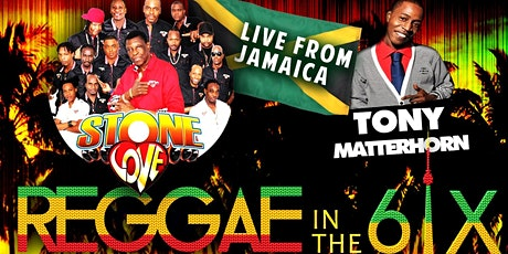 REGGAE IN THE 6IX FEAT. STONE LOVE & TONY MATTERHORN tickets