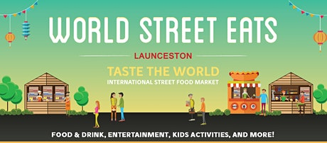 World Street Eats @ Launceston Civic Square tickets