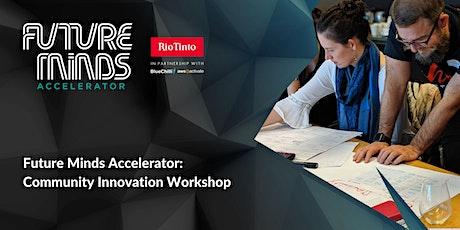 Future Minds Accelerator: Community Innovation Workshop (Brisbane) tickets