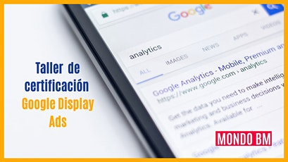 Taller de certificación Google Ads: Display (AdWords) boletos