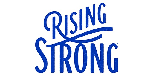 Rising Strong™ Weekend Intensive - March 20-22, 2020
