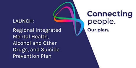 Launch: Regional Integrated Mental Health, Alcohol and Other Drugs, and Suicide Prevention Plan for eastern and north-eastern Melbourne tickets