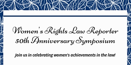 Women's Rights Law Reporter 50th Anniversary Symposium tickets