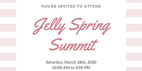 Jelly Spring Summit - Join us to tap into your Passion, Network + Shop! tickets