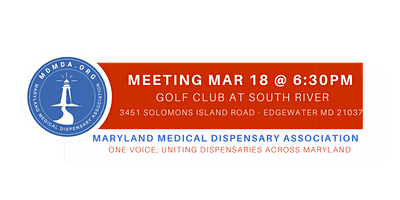 Maryland Medical Dispensary Association MEMBERSHIP MEETING