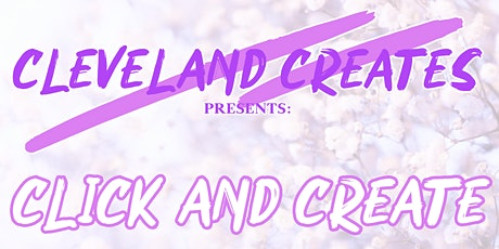 Cleveland Creates Presents: Click and Create tickets