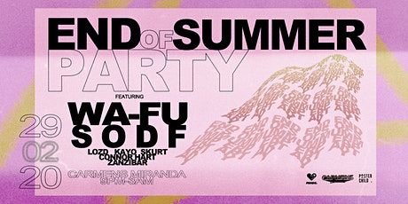 End Of Summer Party w' WA-FU, SODF + LOZD tickets