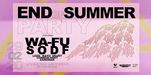 End Of Summer Party w' WA-FU, SODF + LOZD
