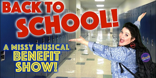 BACK TO SCHOOL! A Missy Musical Benefit Show!