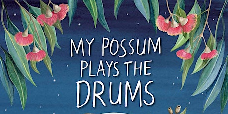 Book Launch of My Possum Plays the Drums tickets