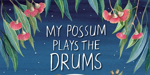 Book Launch of My Possum Plays the Drums