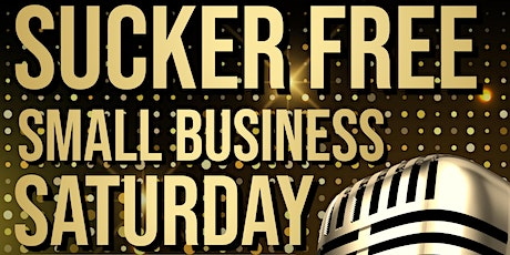 Sucker Free Small Business Saturday:  You Got Questions, Come Get Answers! tickets