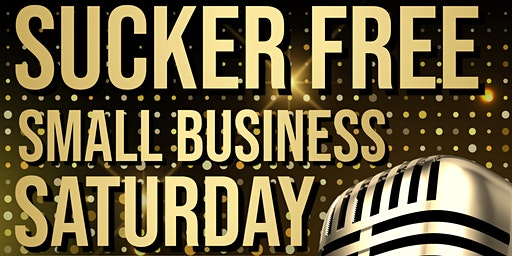 Sucker Free Small Business Saturday:  You Got Questions, Come Get Answers!