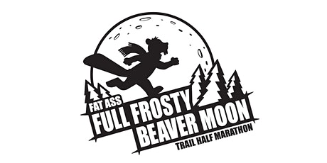 2020 Fat Ass Full Frosty Beaver Moon Half tickets