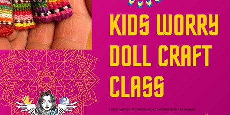 Worry Doll Kids Craft Class tickets