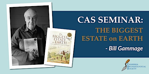 CAS Lecture: The Biggest Estate on Earth, Bill Gammage