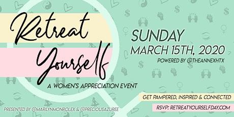 Retreat Yourself: A Women's Appreciation Event tickets