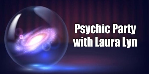 March's Psychic Party with Laura Lyn