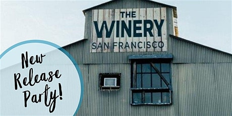 The Winery SF: New Wine Release Party! tickets