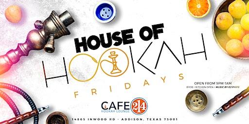 House of Hookah Fridays
