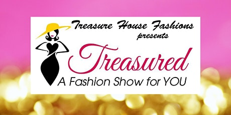 Treasured: A Fashion Show for YOU! tickets