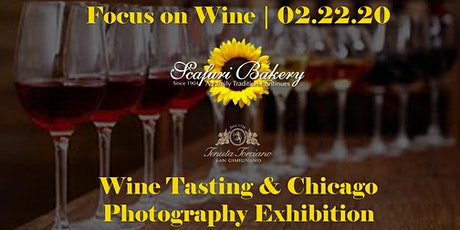 Focus on Wine: Tasting by Tenuta Torciano  & Chicago Photography Exhibition tickets
