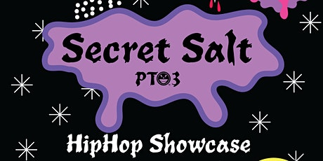 The Secret Salt Hip-hop Showcase pt. 3 tickets