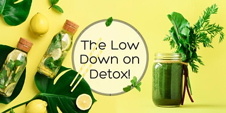 The Low Down on Detox! tickets