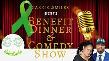 Gabrielsmiles Benefit Dinner/ Comedy Show