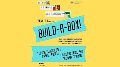 School Holiday Event- Build-a-Box @ Drouin Library tickets