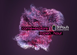 OPEN HOUR at St Paul's Creative Centre tickets