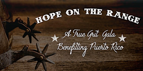 Hope on the Range: A True Grit Gala Benefitting Puerto Rico tickets