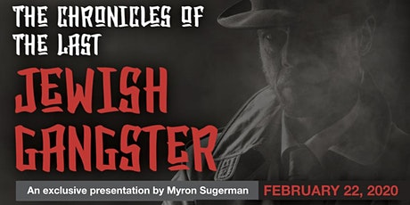 The Chronicles of the Last Jewish Gangster tickets