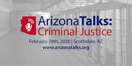 Arizona Talks: Criminal Justice tickets