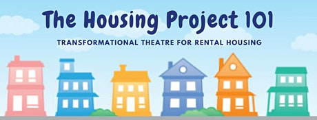The Housing Project 101: Create a Community Story on Rental Housing! tickets